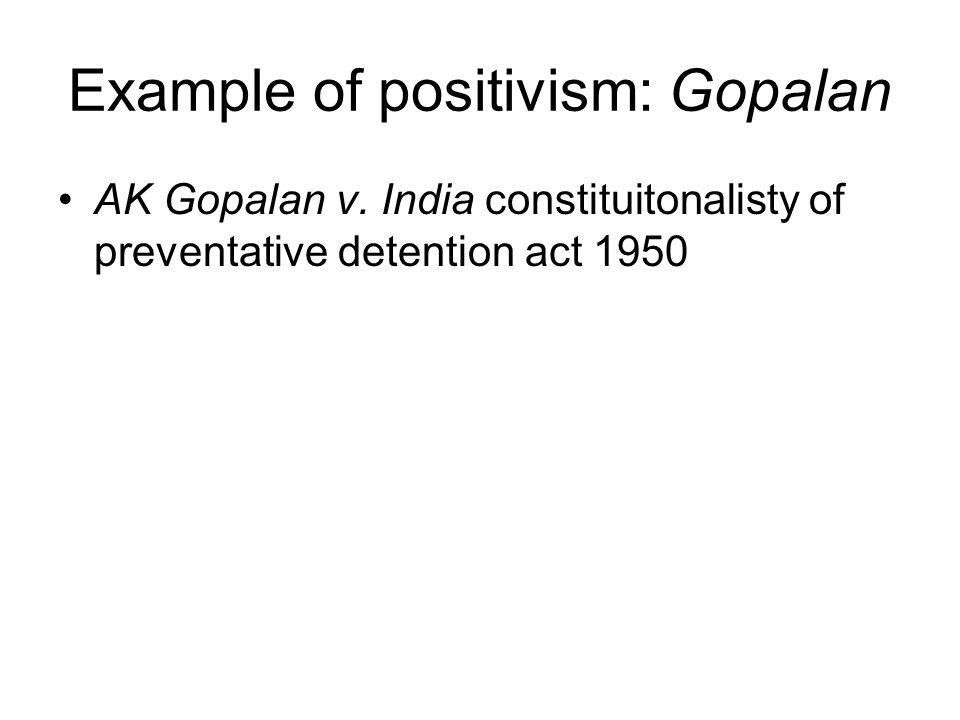 Example of positivism: Gopalan AK Gopalan v.