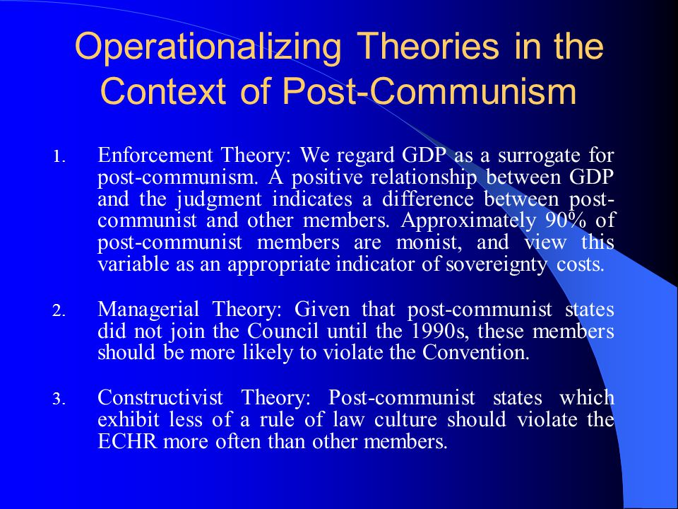 Operationalizing Theories in the Context of Post-Communism 1.