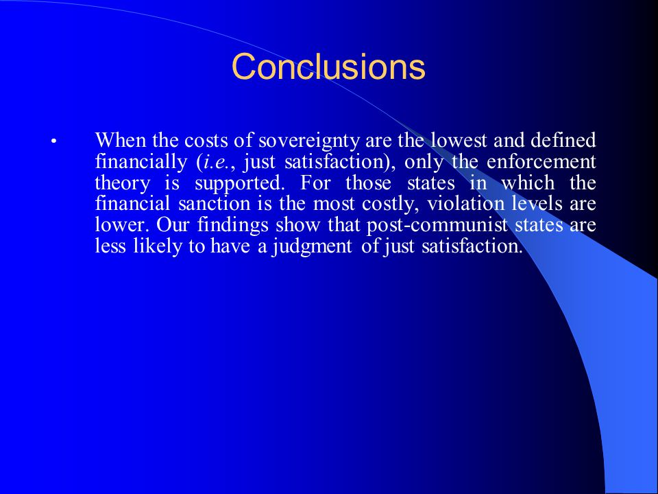 Conclusions When the costs of sovereignty are the lowest and defined financially (i.e., just satisfaction), only the enforcement theory is supported.