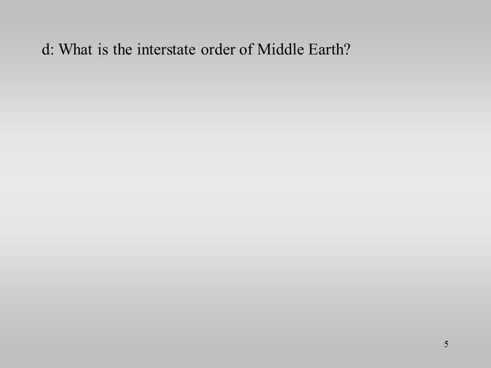 d: What is the interstate order of Middle Earth? 5