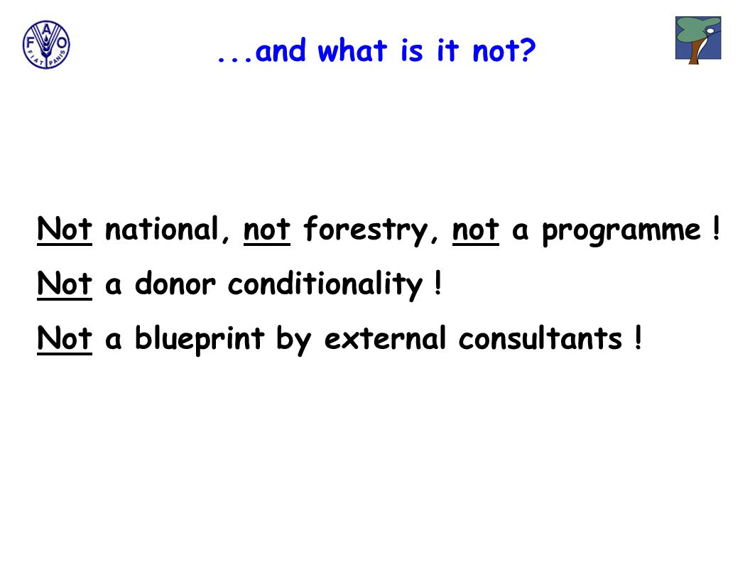 ...and what is it not. Not national, not forestry, not a programme .