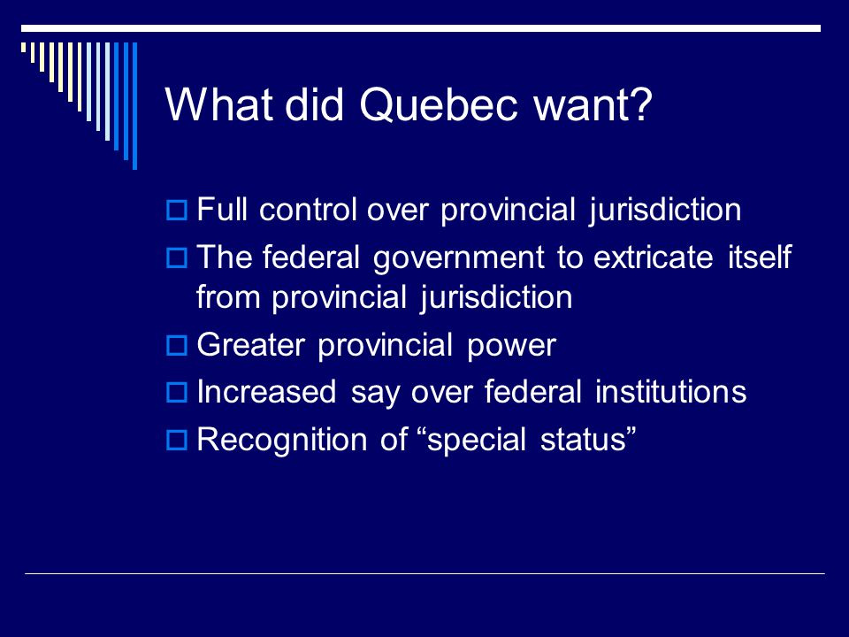 What did Quebec want.