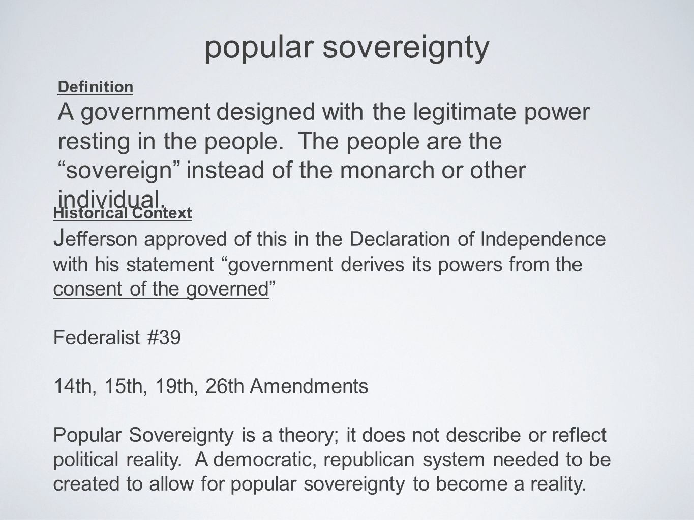 popular sovereignty Definition A government designed with the legitimate power resting in the people.