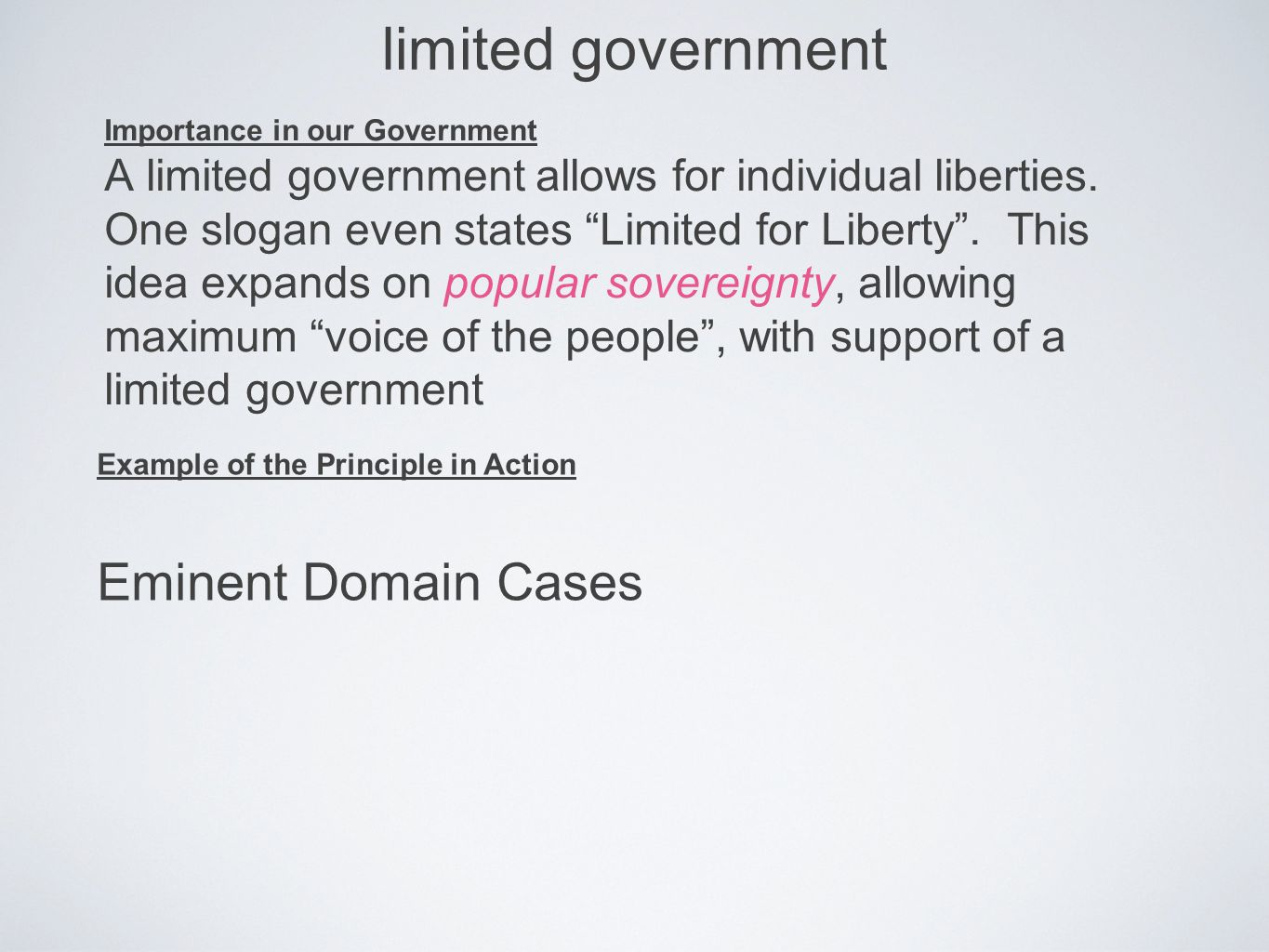 limited government Importance in our Government A limited government allows for individual liberties.