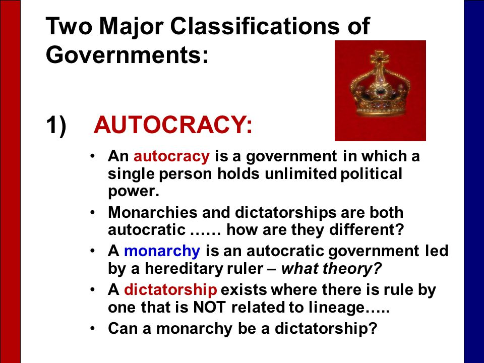 An autocracy is a government in which a single person holds unlimited political power.