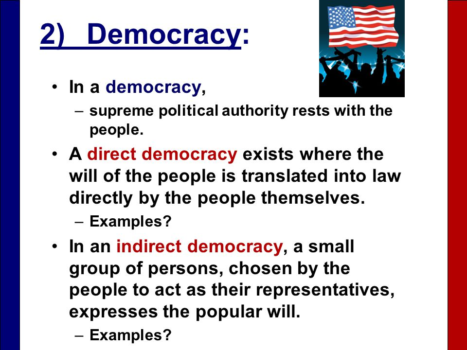 In a democracy, –supreme political authority rests with the people.