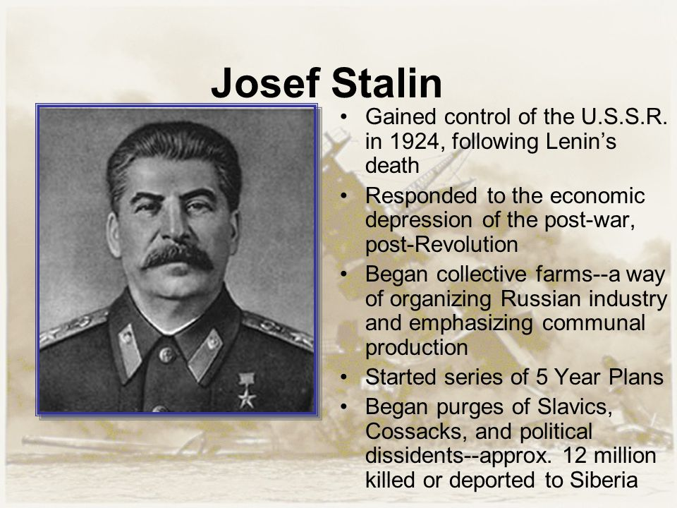 Josef Stalin Gained control of the U.S.S.R.