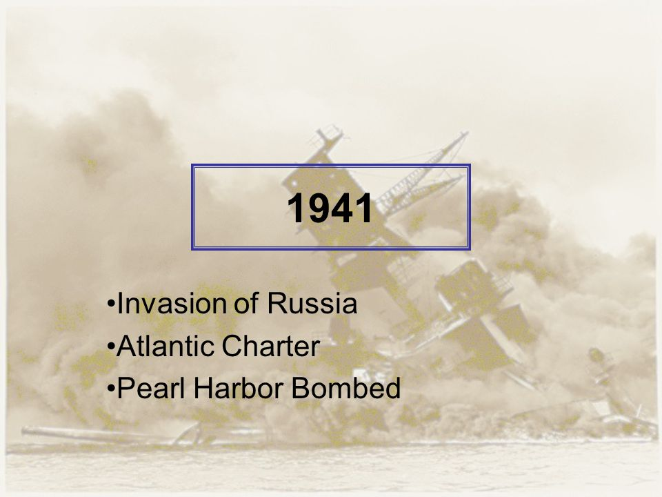 1941 Invasion of Russia Atlantic Charter Pearl Harbor Bombed