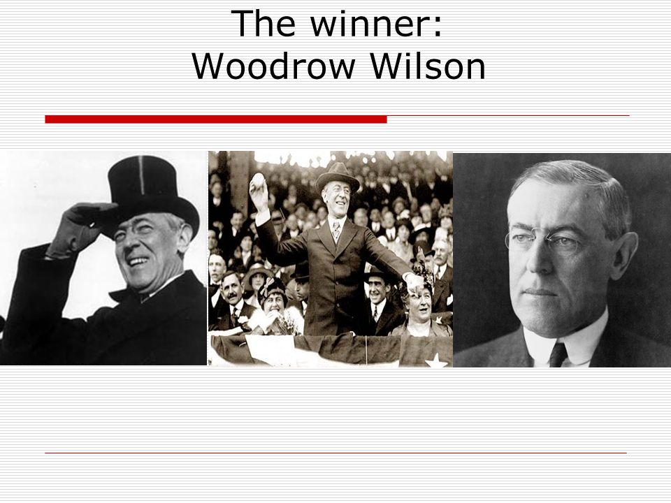 The winner: Woodrow Wilson