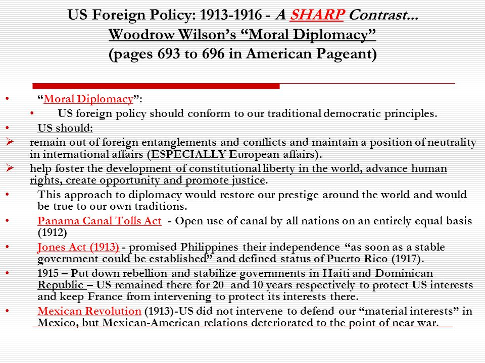 US Foreign Policy: 1913-1916 - A SHARP Contrast...