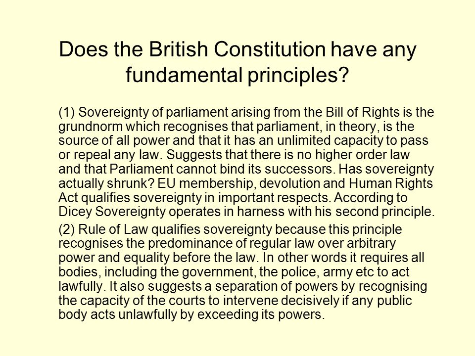 Does the British Constitution have any fundamental principles? (1) Sovereignty of parliament arising from the Bill of Rights is the grundnorm which re