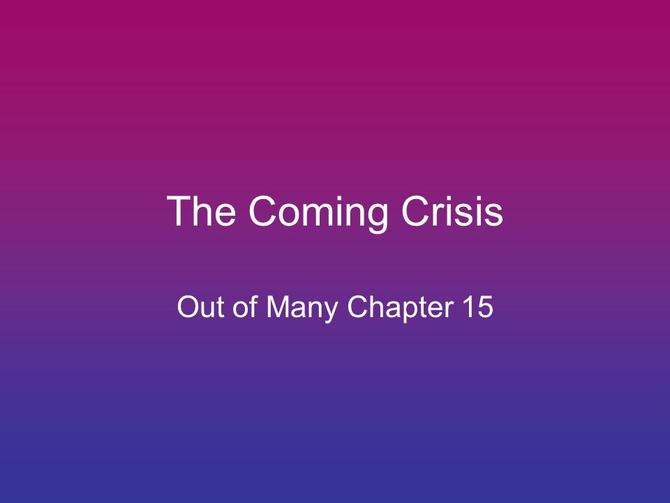 The Coming Crisis Out of Many Chapter 15