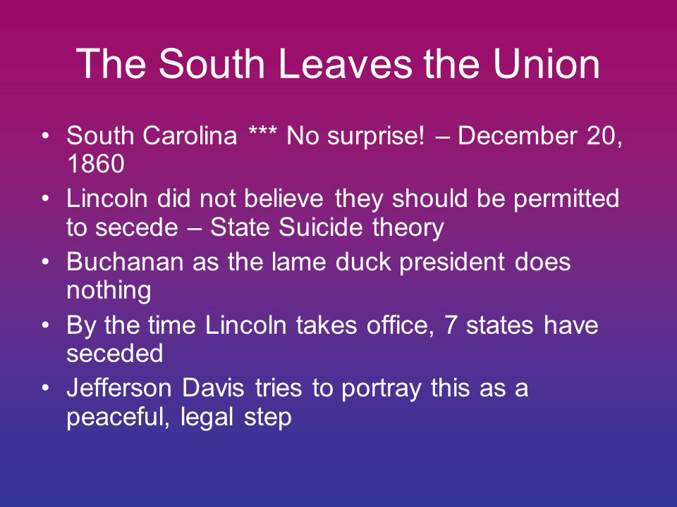 The South Leaves the Union South Carolina *** No surprise.