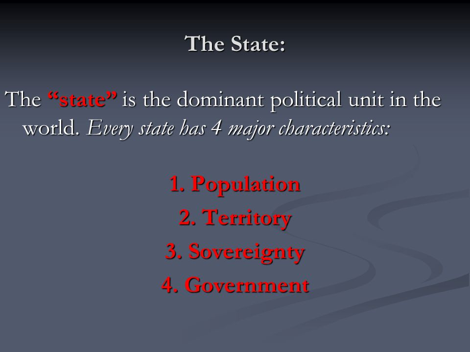 1.Population A state must have residents in order for it to exist.