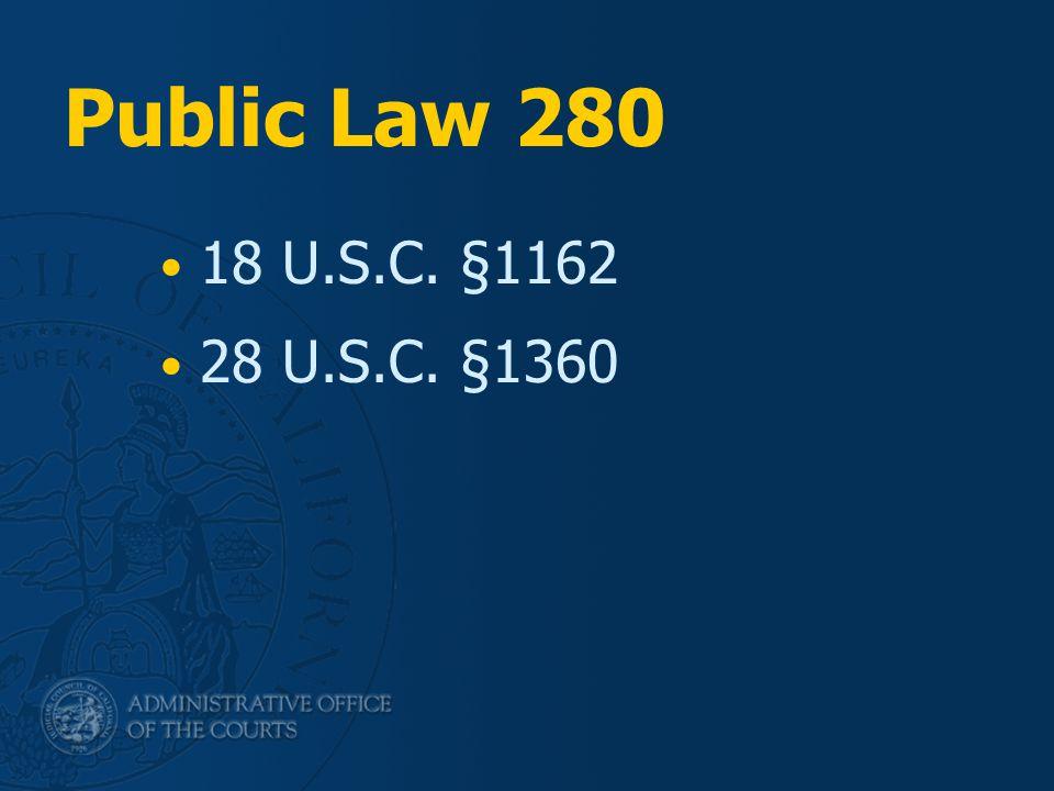 Public Law 280 18 U.S.C. §1162 28 U.S.C. §1360