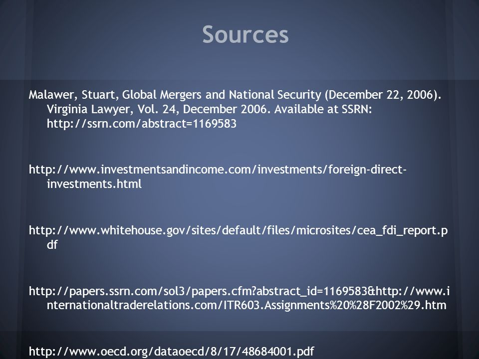 Sources Malawer, Stuart, Global Mergers and National Security (December 22, 2006).