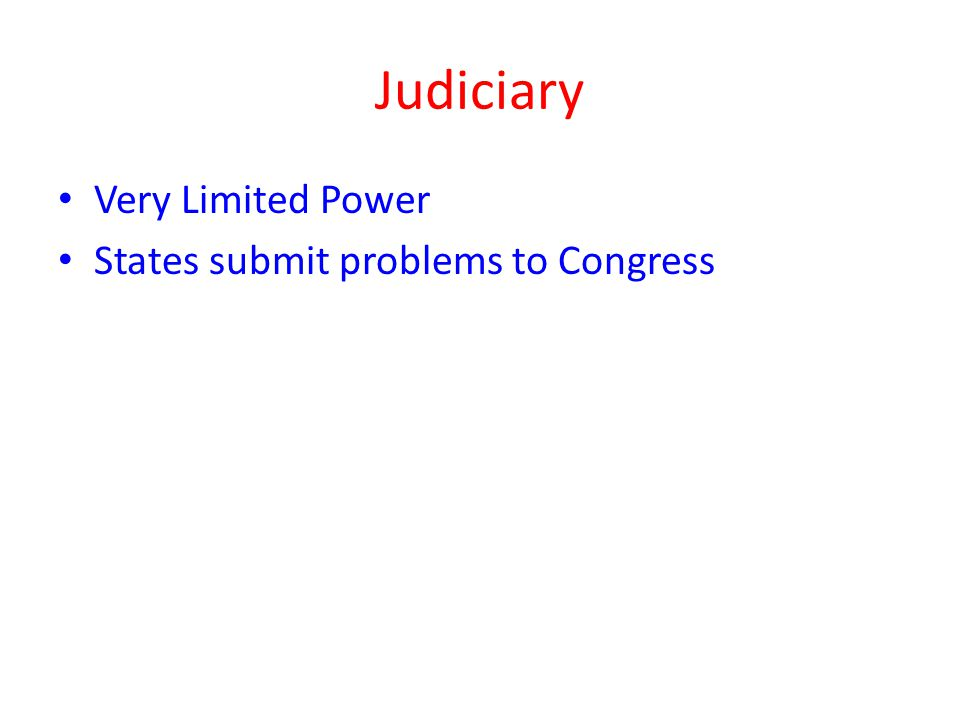 Judiciary Very Limited Power States submit problems to Congress