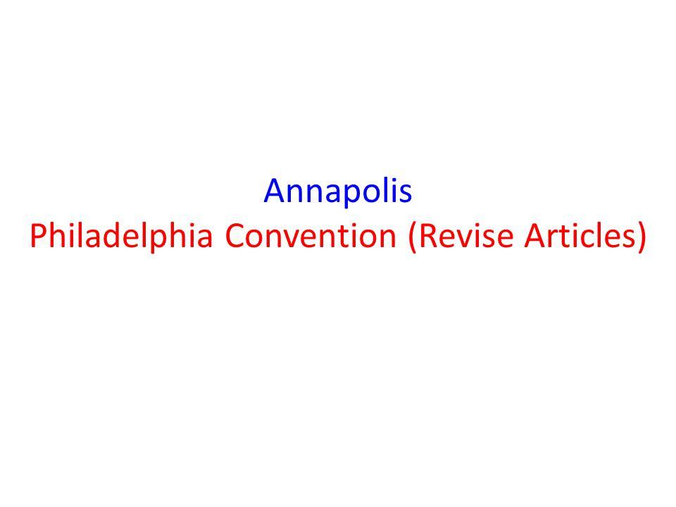 Annapolis Philadelphia Convention (Revise Articles)