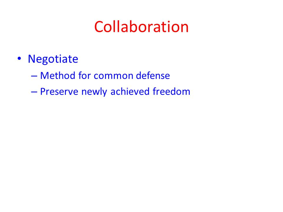 Collaboration Negotiate – Method for common defense – Preserve newly achieved freedom