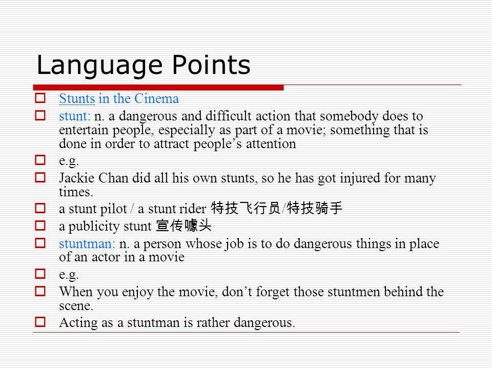 Language Points  Stunts in the Cinema  stunt: n.