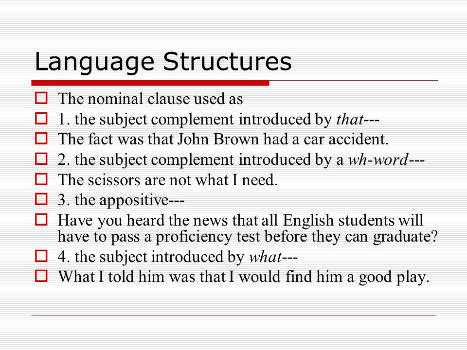 Language Structures  The nominal clause used as  1.