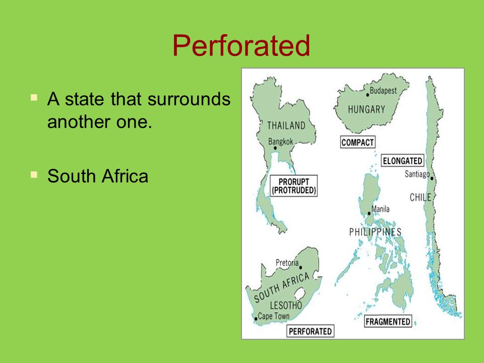 Perforated  A state that surrounds another one.  South Africa