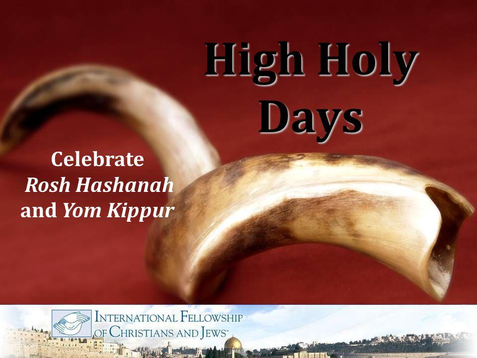 High Holy Days Celebrate Rosh Hashanah and Yom Kippur