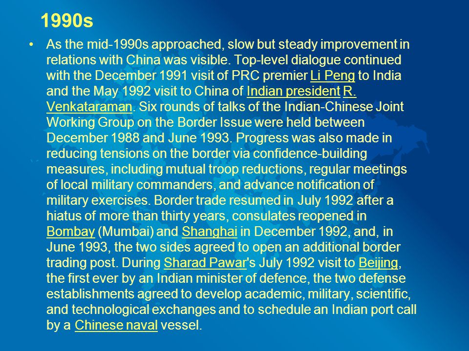 1990s As the mid-1990s approached, slow but steady improvement in relations with China was visible.