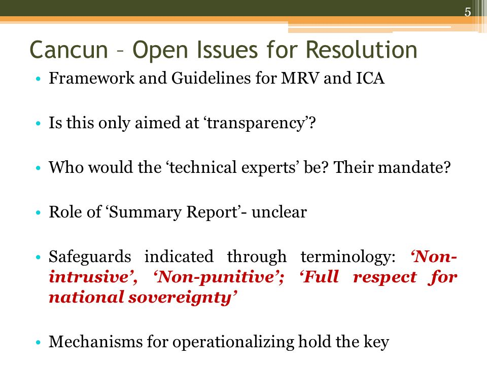 Cancun – Open Issues for Resolution Framework and Guidelines for MRV and ICA Is this only aimed at 'transparency'.