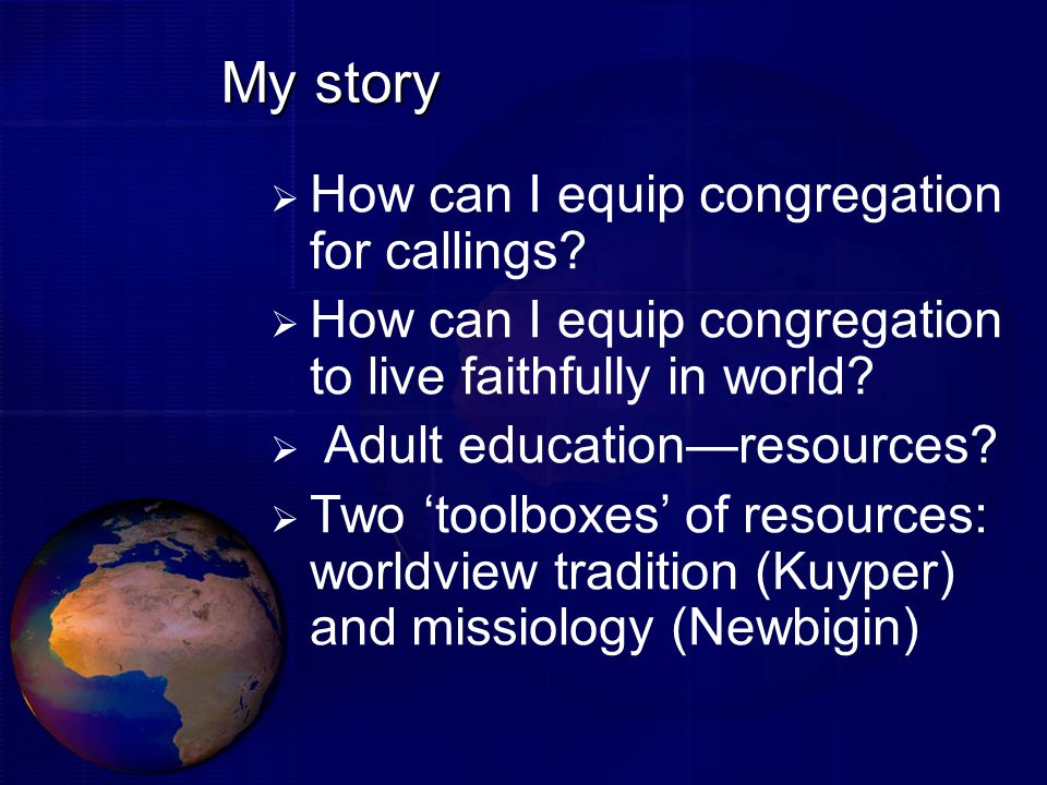 My story  How can I equip congregation for callings.