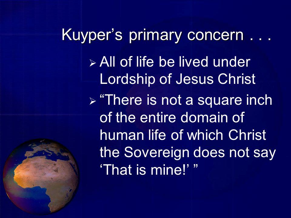 Kuyper's primary concern...