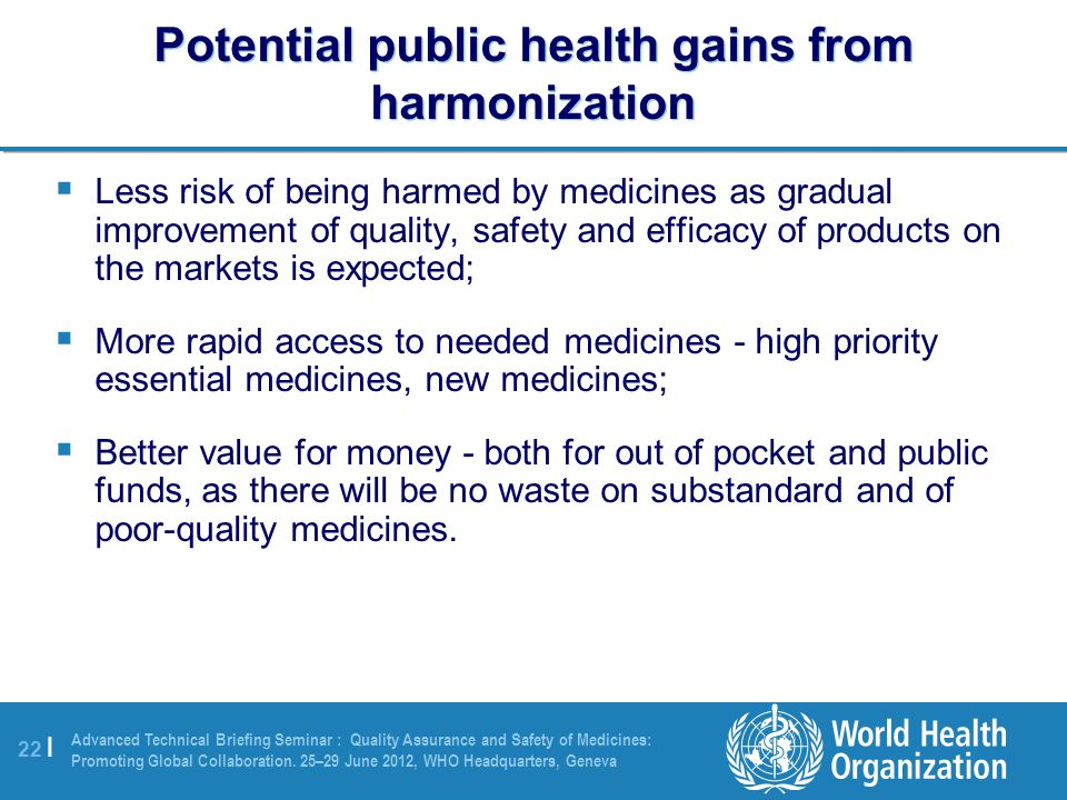 22 | Advanced Technical Briefing Seminar : Quality Assurance and Safety of Medicines: Promoting Global Collaboration.