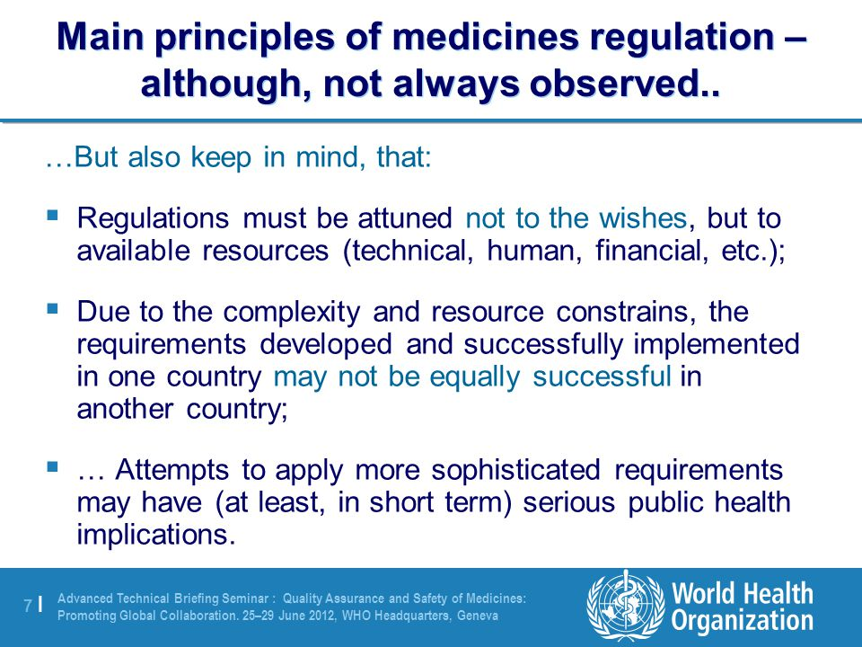 7 |7 | Advanced Technical Briefing Seminar : Quality Assurance and Safety of Medicines: Promoting Global Collaboration.