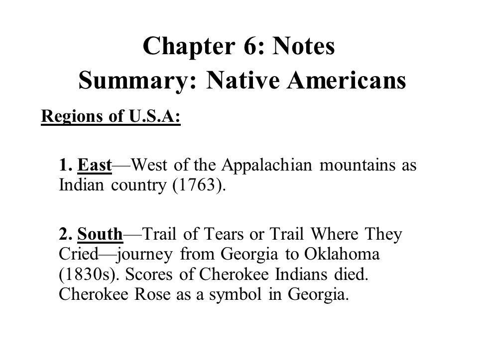 Chapter 6: Notes Summary: Native Americans Regions of U.S.A: 1.
