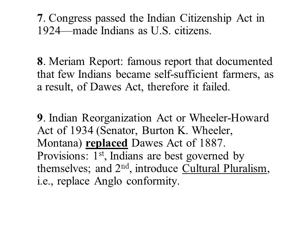 7. Congress passed the Indian Citizenship Act in 1924—made Indians as U.S.