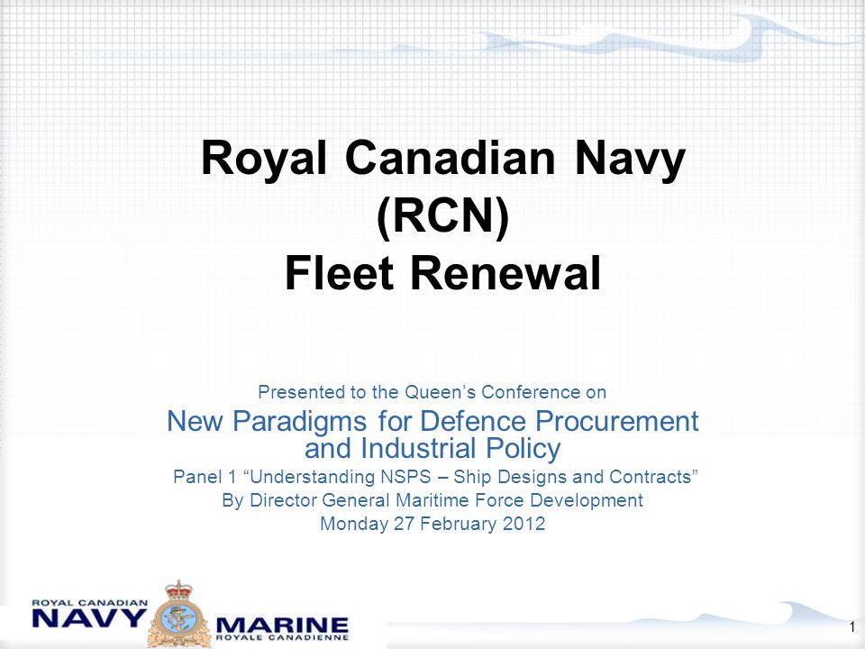 2 Purpose Requested to discuss: ships to be built in relation to Canada's strategic needs in the overall framework of NSPS designs of the first batches of ships to be built progress made so far on surface combatants and joint support ships in terms of time frames, designs and anticipated costs Outline purpose and nature of a Navy how big and what kind of a Navy RCN Force Development Strategy RCN pre- and post- Canada First Defence Strategy (CFDS) RCN Fleet Renewal On Ship Designs and Canadian Innovation next steps Purpose and Outline