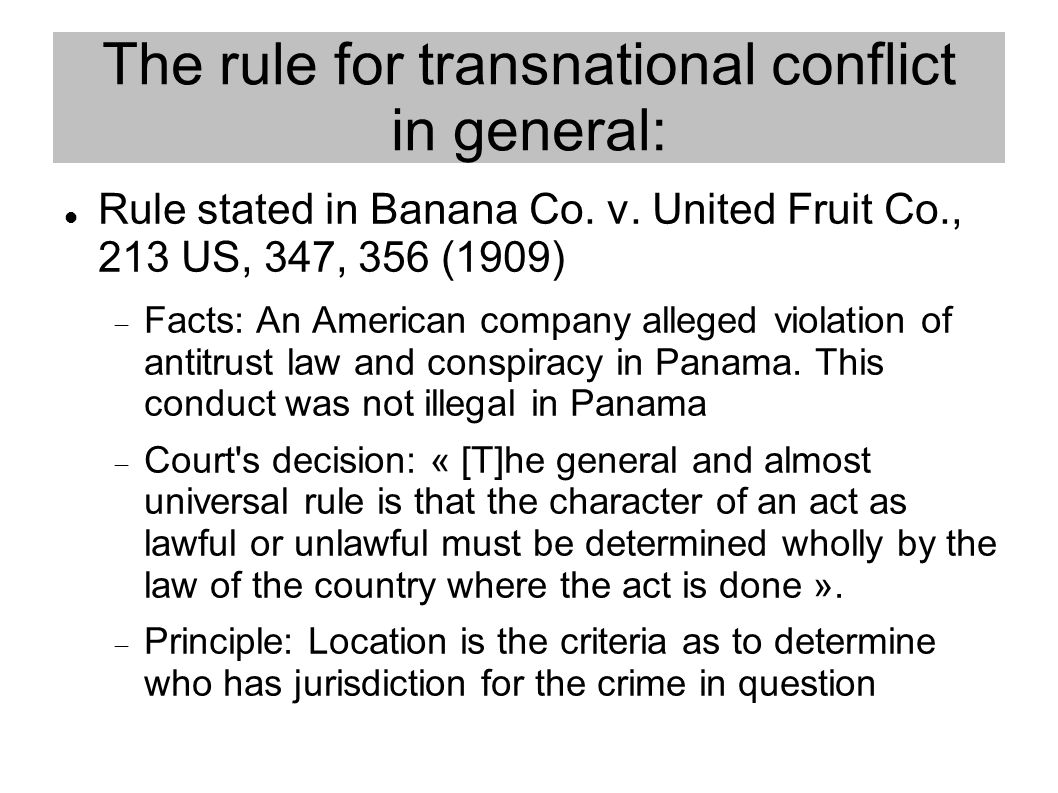The rule for transnational conflict in general: Rule stated in Banana Co.