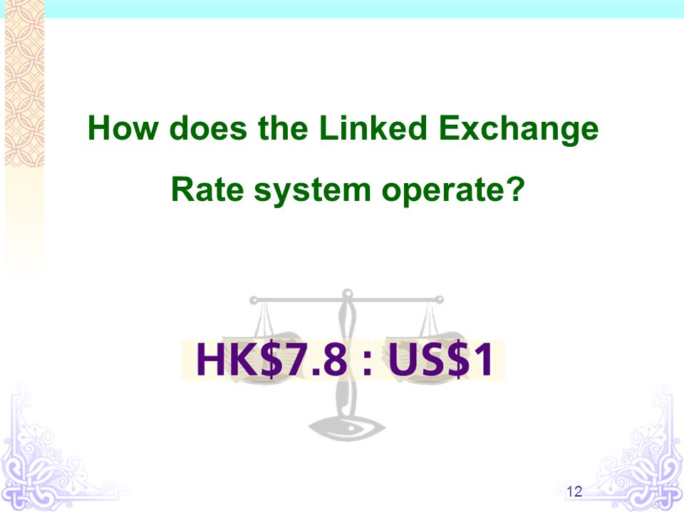 12 How does the Linked Exchange Rate system operate?