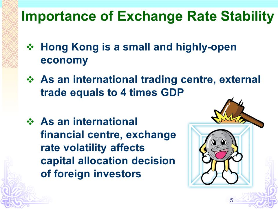 6 US Dollar as the Anchor Currency  Business cycle synchronisation between Hong Kong and the US is the highest  US dollar is the most commonly used currency for international trade and financial transactions  US is Hong Kong's second largest trading partner