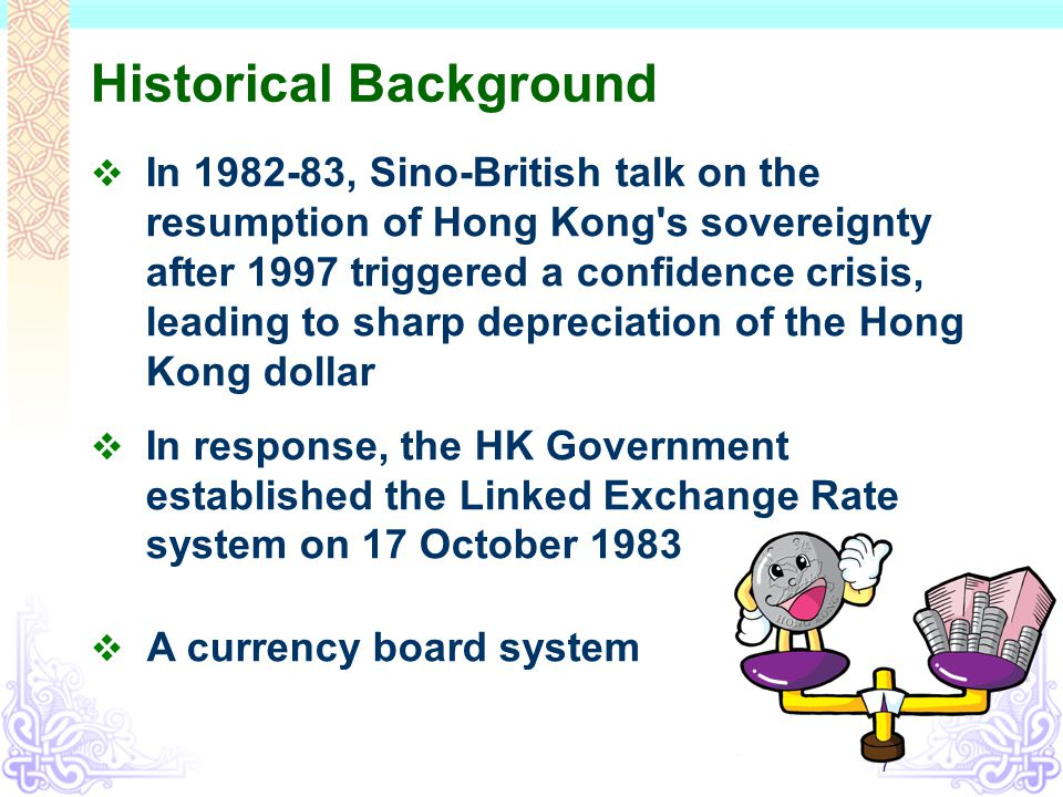 7 Historical Background  In 1982-83, Sino-British talk on the resumption of Hong Kong's sovereignty after 1997 triggered a confidence crisis, leading