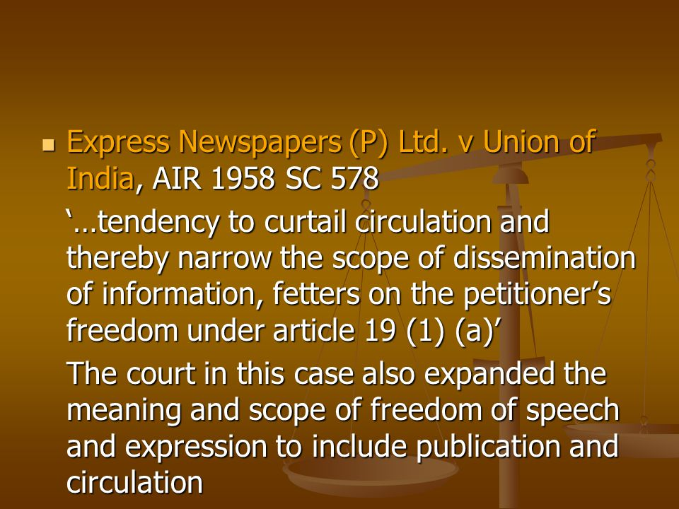 Express Newspapers (P) Ltd. v Union of India, AIR 1958 SC 578 Express Newspapers (P) Ltd.