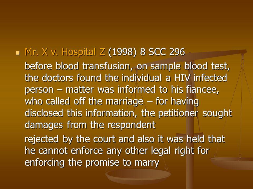 Mr. X v. Hospital Z (1998) 8 SCC 296 Mr. X v.