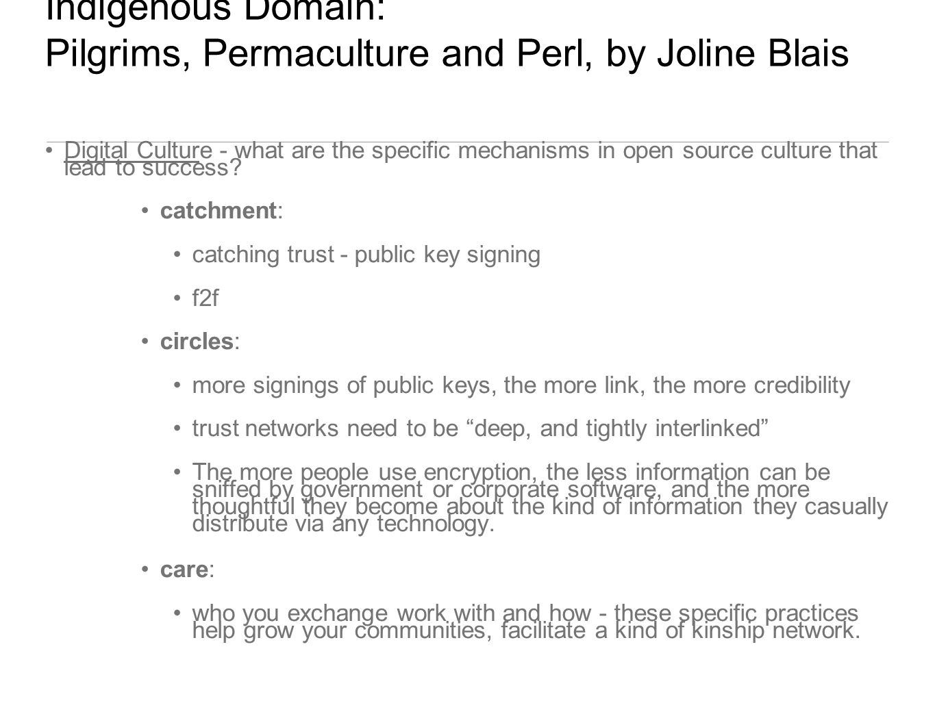 Indigenous Domain: Pilgrims, Permaculture and Perl, by Joline Blais Digital Culture - what are the specific mechanisms in open source culture that lea