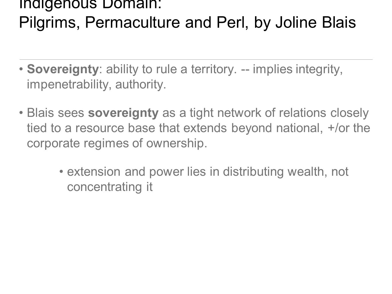 Indigenous Domain: Pilgrims, Permaculture and Perl, by Joline Blais Sovereignty: ability to rule a territory. -- implies integrity, impenetrability, a