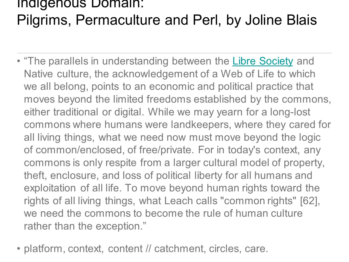 "Indigenous Domain: Pilgrims, Permaculture and Perl, by Joline Blais ""The parallels in understanding between the Libre Society and Native culture, the"