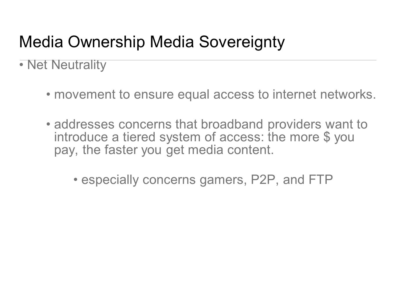 Media Ownership Media Sovereignty Net Neutrality movement to ensure equal access to internet networks. addresses concerns that broadband providers wan