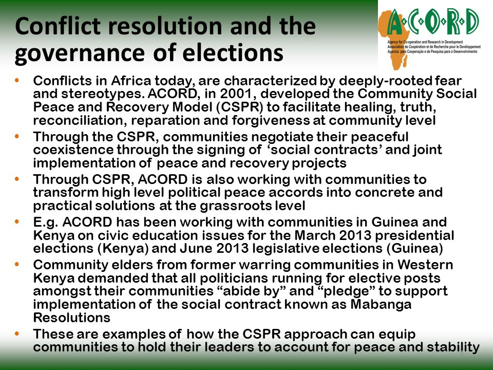 Conflict resolution and the governance of elections Conflicts in Africa today, are characterized by deeply-rooted fear and stereotypes.