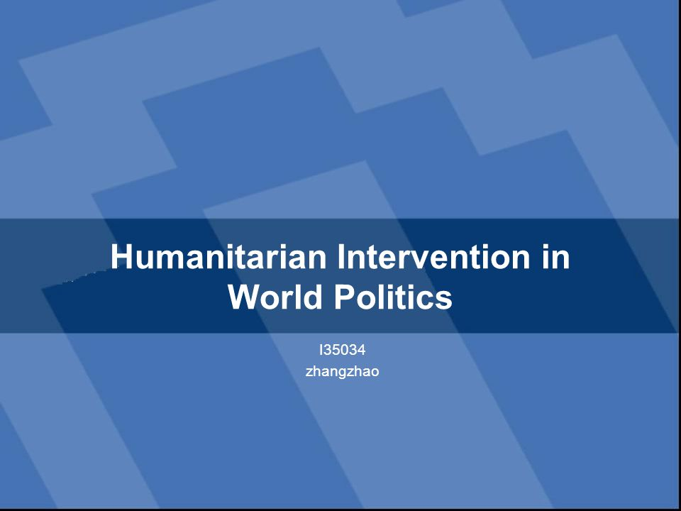 Humanitarian Intervention in World Politics I35034 zhangzhao