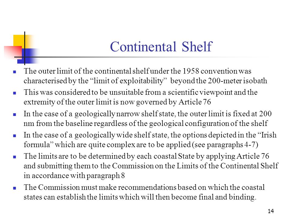 Continental Shelf Under Article 77, in the continental shelf the coastal State enjoys sovereign rights over the natural resources same as under the EEZ but the rights do not depend on occupation, effective or notional, or on any express proclamation and corresponding jurisdiction to exercise those rights.