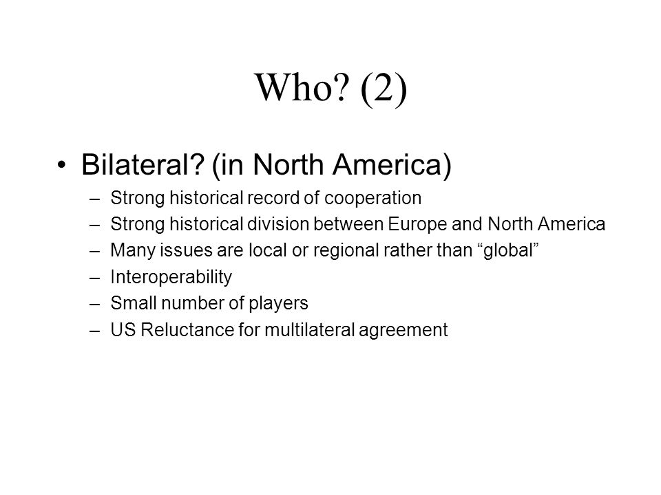 Who.(2) Bilateral.